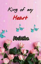 King Of My Heart  by aksh_akitten