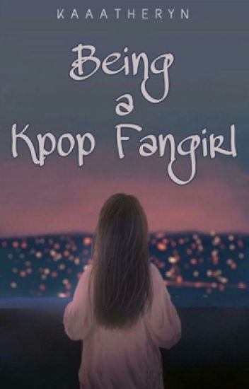 Being A Kpop Fangirl (Short Story)