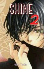 SHINE 2 by ruryyasin