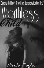 Worthless Child {student/teacher relationship} (Old Version)- On Hold by PalePixie-xo