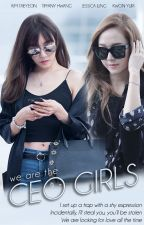 We Are The CEO Girls by domieclare