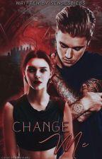 Change Me || ×Segunda Temporada× by sensesbiebs