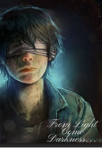 From Light Come Darkness   (Blind Male reader x Rwby