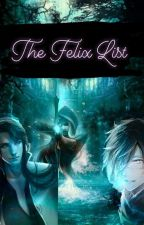 THE FELIX LIST by angelmysti