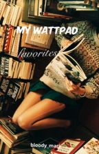 My wattpad favorites! by Bloody_Mari