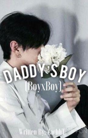 Daddy's boy (boyxboy) [On Hold] by ZachhT
