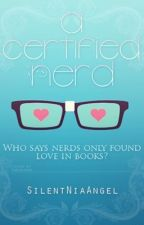 A Certified Nerd [Completed] by SilentNiaAngel