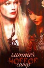 Summer Horror Camp  ||  o.d. by CallMeSupergirlx3