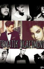 MATEMATİK ÖĞRETMENİM|Tamamlandı| by ylmzpln_