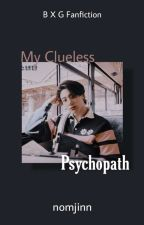 My clueless psychopath  by JoyshreeJJK
