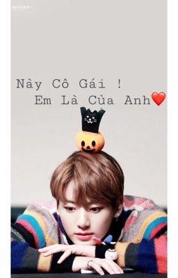 [ Hoàn ] Này cô gái! Em là của anh❤(HE) [Jeon JungKook & you]