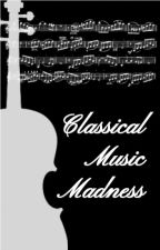 CLASSICAL MUSIC MADNESS by sour_lemon26
