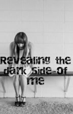 Revealing The Dark Side Of Me  by macy-ice