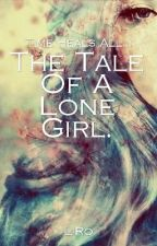 The Tale Of A Lone Girl by StrawberryLiRo