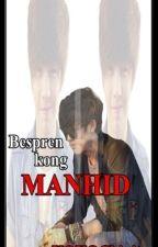 Bespren kong Manhid ft. Rupert Manalili by XOXOChinita