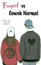 Fangirl vs Cowok Normal by anatrhyy