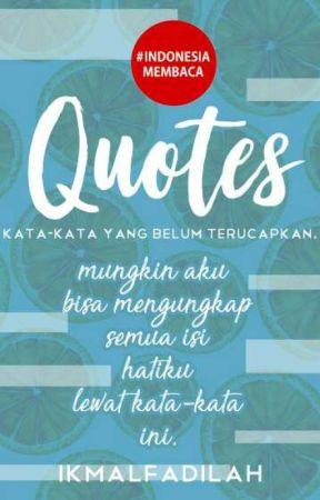 QUOTES kata-kata [COMPLETED] by ikmalfadilah