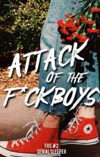 Attack of the F*ckboys by Serialsleeper