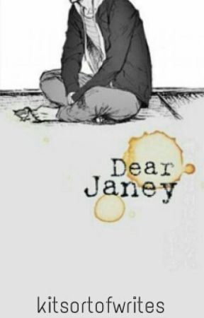 Dear Janey by kitsortofwrites