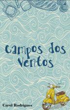 Campos dos Ventos (Romance Lésbico) by CarolRosa86
