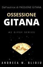 "OSSESSIONE GITANA #spin-off 2 ""Passione Gitana"" by Andreea-Michela"