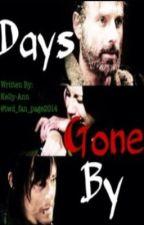 Days Gone By (The Walking Dead FanFic) by GarageDreamer