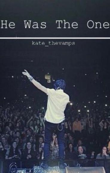 He Was The One (Bradley Simpson) The Vamps