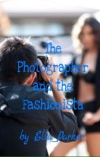 The Photographer And The Fashionista {On Hold} by Ella_Parker