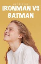 İron man vs Batman  by peternotdie