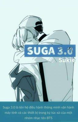 Đọc truyện [Namgi | Sugamon] Suga 3.0