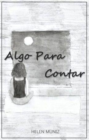 Algo Para Contar by girassol_raivoso