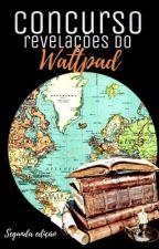 Concurso Revelações do Wattpad by revelacoesdowatts