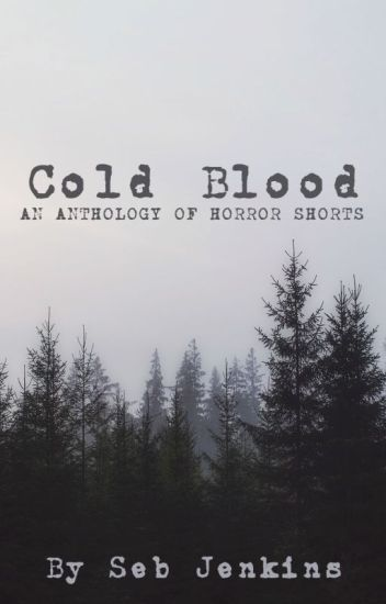 Cold Blood- An Anthology of Horror Shorts