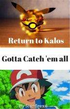 Returning to Kalos ✔️ by fearfirexd