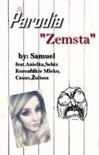Parodia Zemsty by WydawTwojaStara2018