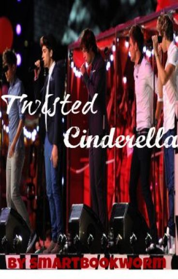 Twisted Cinderella (Being Edited)