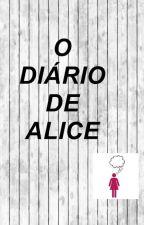 O Diário de Alice by mariasbrito