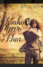 Hum ko pyar hua (Story - 1) by Mr__al0ne