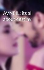 AVNEIL: its all about destiny by alka000