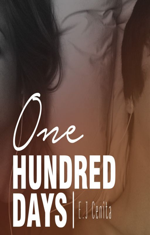 One Hundred Days (Completed) by BaekEbyan