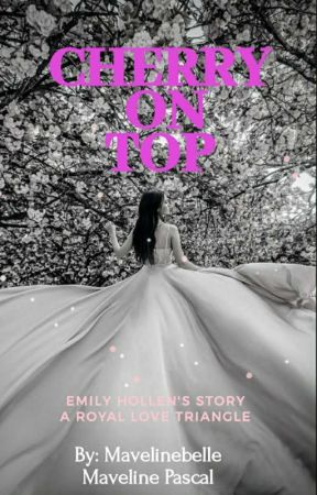 Cherry On Top 🍒 (The Hollens Book 4)  by MavelineBelle