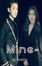 [4] MINE~ (Chanbaek GS) by xxMutiaraParkxx