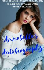 Annabelle's Autobiography  ✔  by dolltina34