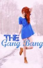 The Gang Bang by Fallen_Angel135