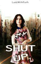 SHUT UP! 🔚 novela cristiana. by LadyWithFaith