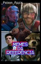 Memes da Referência by Dona_Apple