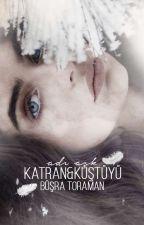 Adı Aşk (Katran ve Kuş Tüyü) by BusraToraman