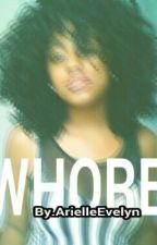 WHORE by ArielleEvelyn
