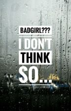 Bad Girl???  I don't think so... by princesss_mxb