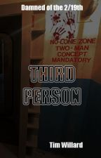 Third Person - Complete by TimothyWillard